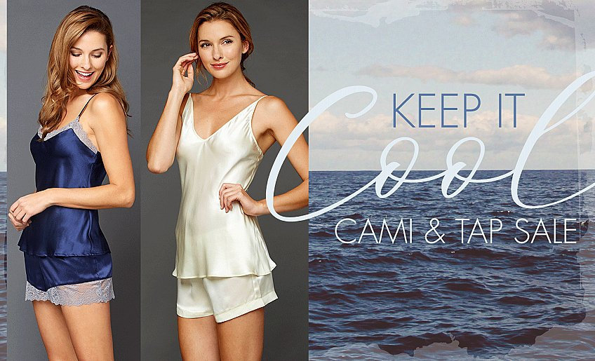 Keep it cool in silk camisoles and tap pants!